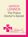 The Police Doctor&#39;s Secret (eBook)